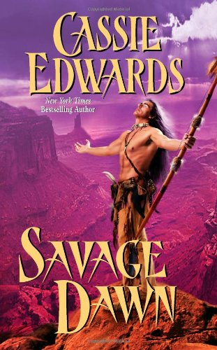 Savage Dawn (Leisure Historical Romance): Cassie Edwards
