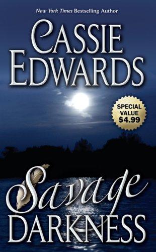 Savage Darkness (Savage (Leisure Paperback)): Cassie Edwards