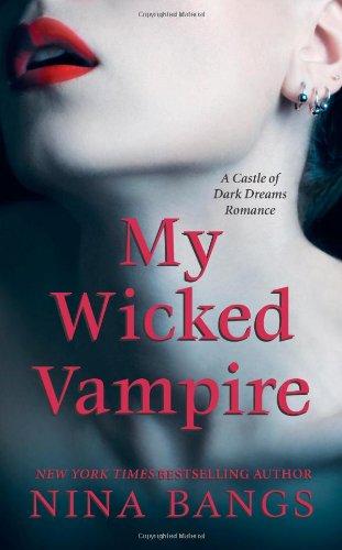 My Wicked Vampire (Castle of Dark Dreams): Bangs, Nina