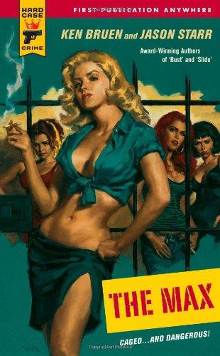 The Max (Hard Case Crime (Mass Market: Bruen, Ken, Starr,