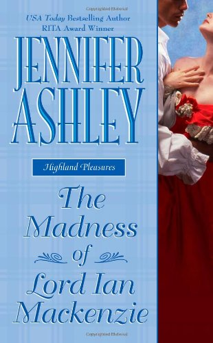 9780843960433: The Madness of Lord Ian MacKenzie (Leisure Historical Romance)