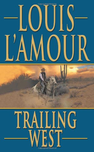 Trailing West: L'Amour, Louis