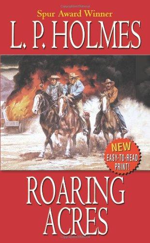Roaring Acres: Holmes, L. P.