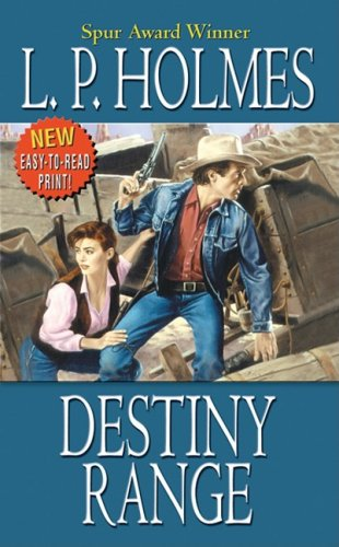 Destiny Range (Leisure Western): L. P. Holmes