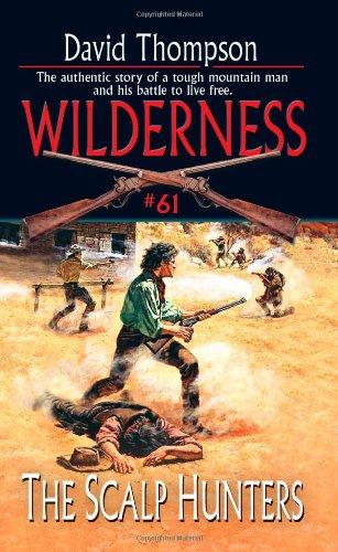 The Scalp Hunters (Wilderness, #61): David Thompson