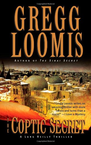 The Coptic Secret (Lang Reilly Thrillers): Loomis, Gregg