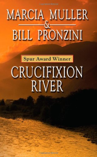 Crucifixion River: Muller, Marcia, Pronzini,