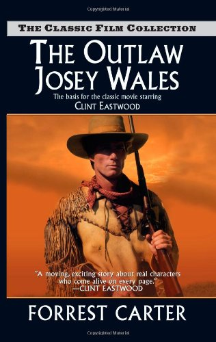 The Outlaw Josey Wales (Classic Film Collection): Forrest Carter