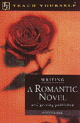 9780844200217: Writing a Romantic Novel: And Getting Published (Teach Yourself (McGraw-Hill))