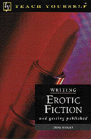 9780844200224: Writing Erotic Fiction: And Getting Published (Teach Yourself)