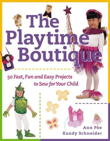 9780844200927: The Playtime Boutique : 50 Fast, Fun and Easy Projects to Sew for Your Child