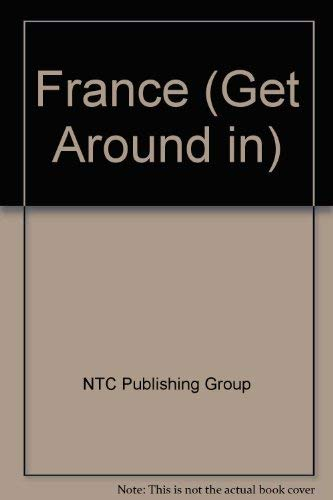 9780844201511: Get Around in France: The All-In-One Travel and Language Guide