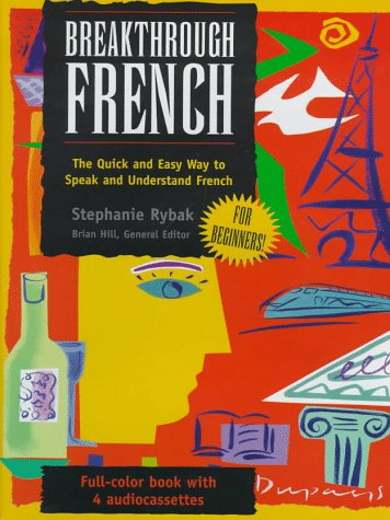 9780844202419: Breakthrough French: The Quick and Easy Way t Speak and Understand French (French Edition)