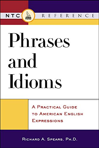 9780844203423: Phrases and Idioms: A Practical Guide to American English Expressions (McGraw-Hill ESL References)
