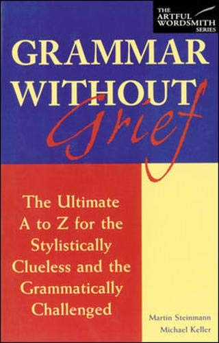 9780844204000: Grammar without Grief : The Ultimate A to Z for the Stylistically Clueless and the Grammatically Challenged