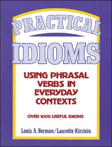 Practical Idioms - Using Phrasal Verbs in: Louis A. Berman;