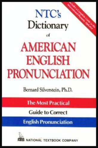 Ntc's Dictionary of American English Pronunciation: Bernard Silverstein
