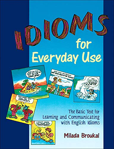 Idioms for Everyday Use - Student Book: Broukal , Milada