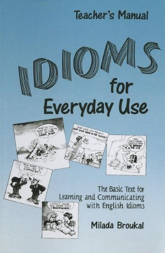Idioms for Everyday Use Teacher's Edition with Answer Key