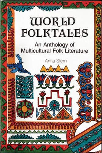 World Folktales: An Anthology of Multicultural Folk Literature: Stern, Anita