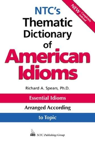 NTC's Thematic Dictionary of American Idioms: Spears,Richard