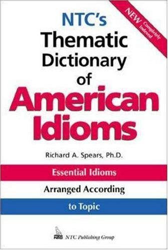 9780844208312: NTC's Thematic Dictionary of American Idioms