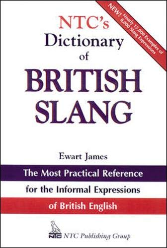 9780844208381: Ntc's Dictionary of British Slang and Colloquial Expressions (National Textbook Language Dictionaries)