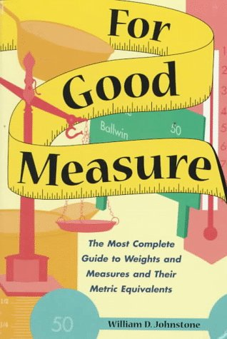 For Good Measure: The Most Complete Guide: Johnstone, William D.