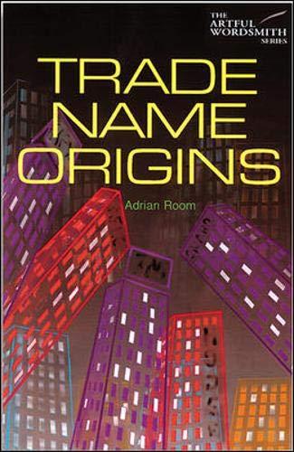 Trade Name Origins (Artful Wordsmith Series): Adrian Room