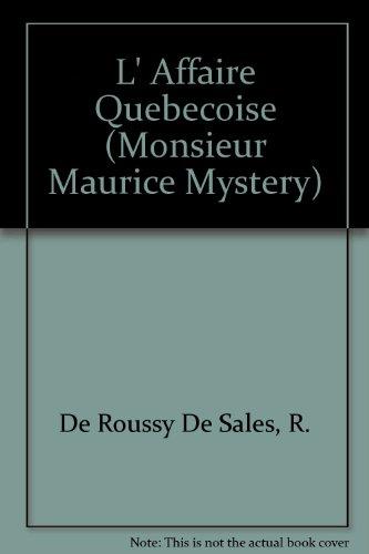 9780844210490: L'Affaire Quebecoise (A Monsieur Maurice Mystery)