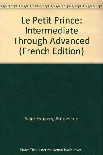 9780844213835: Le Petit Prince: Intermediate Through Advanced (French Edition)