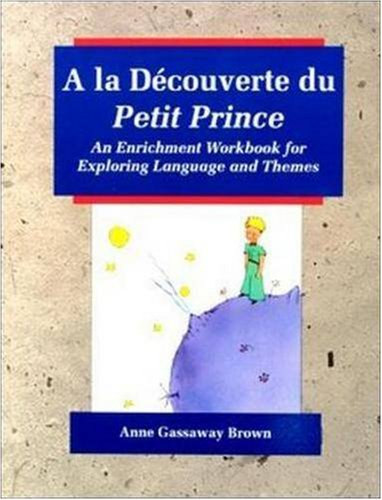 9780844213866: A la Découverte du Petit Prince: An Enrichment Workbook for Exploring Language and Themes (French and English Edition)