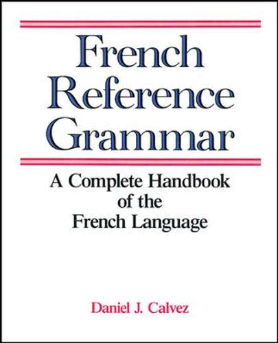 9780844214979: French Reference Grammar: A Complete Handbook of the French Language (Language - French)