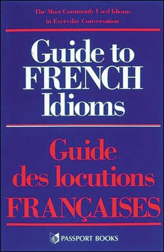 Guide to French Idioms: Lupson, J. P.; Pelissier, M. L.