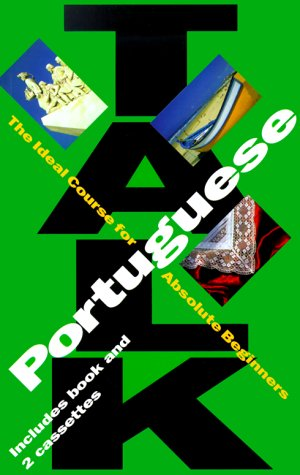 9780844223285: Talk Portuguese: The Ideal Course for Absolute Beginners (Talk Short Language Courses) (English and Portuguese Edition)