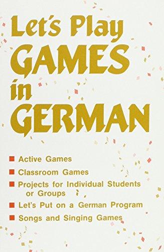 Let's Play Games in German (Songs and: Elisabeth Schmidt