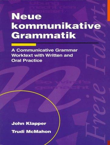 9780844225111: Neue kommunikative Grammatik: An Intermediate Communicative Grammar Worktext with Written and Oral Practice (NTC: FOREIGN LANGUAGE MISC)