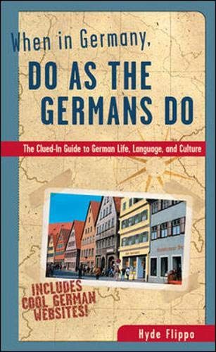 9780844225531: When in Germany, Do as the Germans Do: The Clued-in Guide to German Life, Language and Culture (When in...Do as the Locals Do)