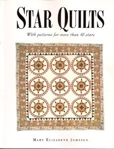Star Quilts: With Patterns for More Than: Mary Elizabeth Johnson