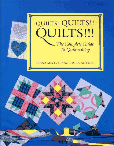 9780844226163: Quilts! Quilts!! Quilts!!!: The Complete Guide to Quiltmaking (Hobbies)