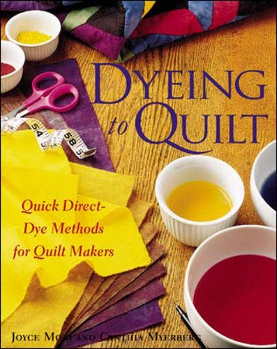 9780844226262: Dyeing To Quilt : Quick, Direct Dye Methods for Quilt Makers