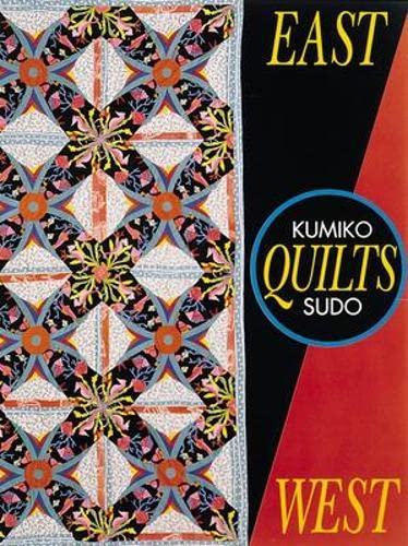 East Quilts West (Needlework and Quilting) (0844226378) by Kumiko Sudo