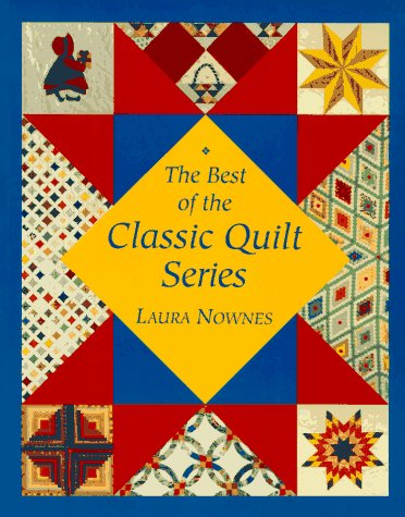 9780844226422: The Best of the Classic Quilt Series (Hobbies - needlework & quilting)