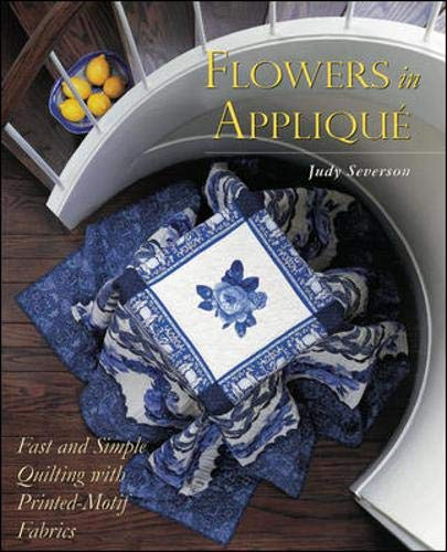 9780844226583: Flowers In Applique : Fast and Simple Quilting with Printed-Motif Fabrics