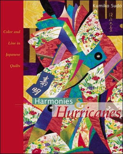 Harmonies & Hurricanes: Color and Line in Japanese Quilts (0844226610) by Kumiko Sudo