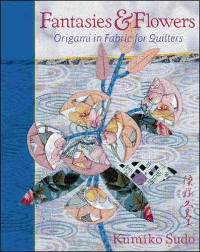 9780844226668: Fantasies & Flowers: Origami in Fabric for Quilters