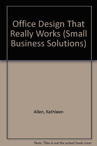 Office Design That Really Works!: Design for: Kathleen R. Allen;