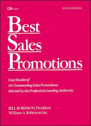 Best Sales Promotions, Sixth Edition (Vol 6): Robinson, William A.