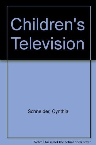 Children's Television: Schneider, Cynthia