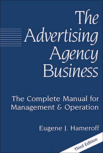 9780844231693: The Advertising Agency Business: The Complete Manual for Management and Operation